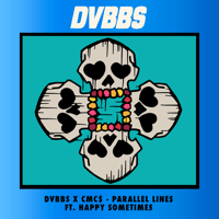 Parallel Lines (feat. Happy Sometimes) DVBBS & CMC$ MP3