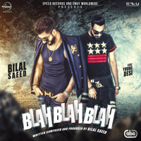Blah Blah Blah (feat. Young Desi) Bilal Saeed
