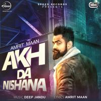 Akh Da Nishana (with Deep Jandu) Amrit Maan MP3