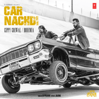 Car Nachdi Gippy Grewal, Bohemia & B. Praak