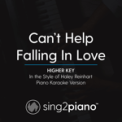 Free Download Sing2Piano Can't Help Falling in Love (Higher Key) in the Style of Haley Reinhart] [Piano Karaoke Version] Mp3