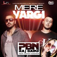 Mere Vargi (feat. Manny Kooner) PBN & Raj Bains