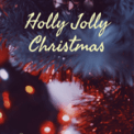 Free Download Christmas Music Guys Holly Jolly Christmas Mp3