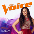 Free Download Chevel Shepherd It's A Little Too Late (The Voice Performance) Mp3