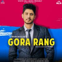 Gora Rang Gurnam Bhullar song