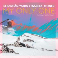 My Only One (No Hay Nadie Más) Sebastián Yatra & Isabela Moner MP3