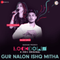 Free Download Monali Thakur & Mickey Singh Gur Nalon Ishq Mitha (Lockdown) Mp3