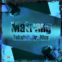 Matrang (Original Mix) Tokatek & Dr_Nice MP3
