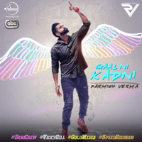Gaal Ni Kadni (with Desi Crew) Parmish Verma MP3
