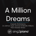 Free Download Sing2Piano A Million Dreams (Originally Performed by Ziv Zaifman, Hugh Jackman & Michelle Williams) [Piano Karaoke Version] Mp3