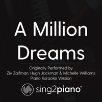 A Million Dreams (Originally Performed by Ziv Zaifman, Hugh Jackman & Michelle Williams) [Piano Karaoke Version] Sing2Piano