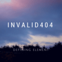 Free Download Invalid404 Defining Element Mp3