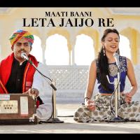 Leta Jaijo Re (feat. Bhutta Khan) Maatibaani