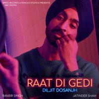 Raat Di Gedi (with Jatinder Shah) Diljit Dosanjh MP3