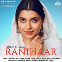 Ranihaar Nimrat Khaira MP3