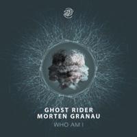Who Am I Morten Granau & Ghost Rider