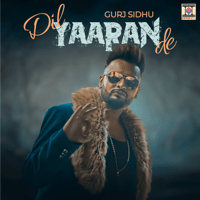 Dil Yaaran De (feat. Kaos Productions) Gurj Sidhu MP3