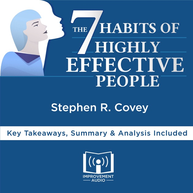 The 7 Habits of Highly Effective People by Stephen R Covey Key