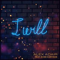 I Will (feat. Eves Karydas) Alex Adair