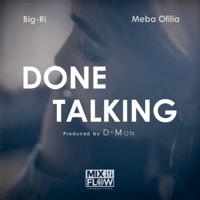 Done Talking Big Ri & Meba Ofilia MP3