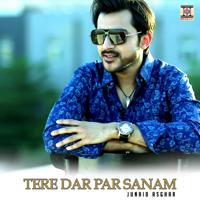 Tere Dar Par Sanam Junaid Asghar MP3