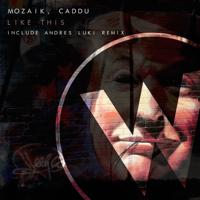 Like This (Andre Luki Remix) Mozaik & Caddu