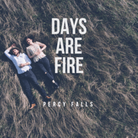 Days Are Fire Percy Falls MP3
