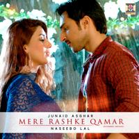 Mere Rashke Qamar (Extended Version) Junaid Asghar & Naseebo Lal song