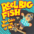 Free Download Reel Big Fish You Can't Have All of Me Mp3