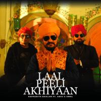 Laal Peeli Akhiyaan (feat. Anuj & Amol) Rapperiya Baalam