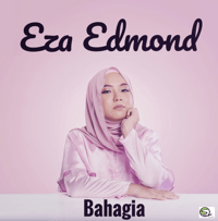 Bahagia Eza Edmond MP3