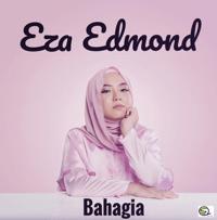 Bahagia Eza Edmond