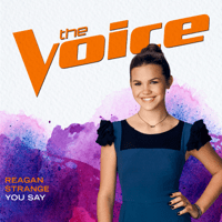 You Say (The Voice Performance) Reagan Strange MP3
