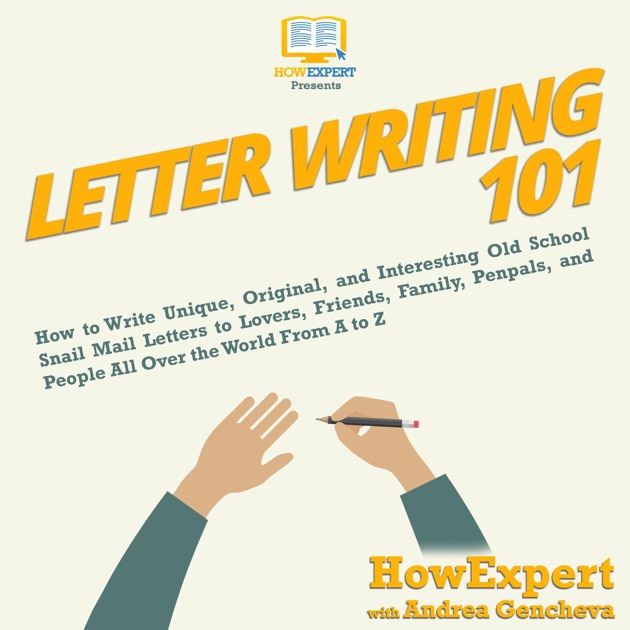 Letter Writing 101 How to Write Unique, Original, and Interesting