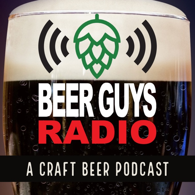 Beer Guys Radio Craft Beer Podcast by Beer Guys Radio on Apple Podcasts