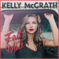 Fall Into You Kelly McGrath MP3