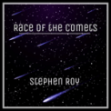 Free Download Stephen Roy Race of the Comets Mp3