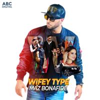 Wifey Type Maz Bonafide MP3