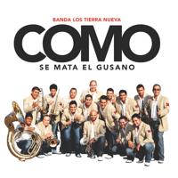 Como Se Mata el Gusano Banda Los Tierra Nueva MP3