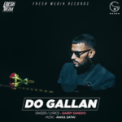 Free Download Garry Sandhu Do Gallan (Let's Talk) Mp3