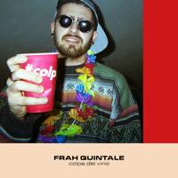 Colpa del vino Frah Quintale MP3