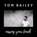 Free Download Tom Bailey Missing Your Touch Mp3