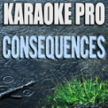 Free Download Karaoke Pro Consequences (Originally Performed by Camila Cabello) [Instrumental Version] Mp3