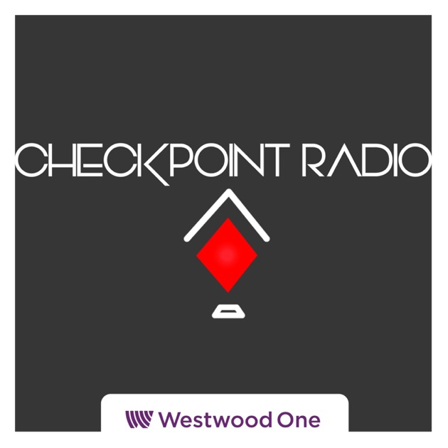 Checkpoint Radio by Westwood One on Apple Podcasts