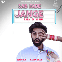 Sab Fade Jange Parmish Verma MP3