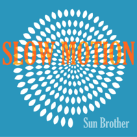Slow Motion Sun Brother