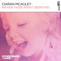 Never Fade Away (Benthe) [Extended Mix] Ciaran McAuley MP3