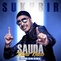 Sauda Khara Khara (Brand New Remix) Sukhbir