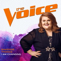 I Am Changing (The Voice Performance) MaKenzie Thomas