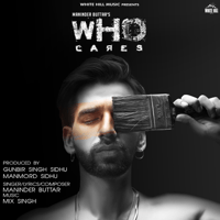 Who Cares Maninder Buttar MP3